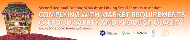 "Second LSFM Regional Training Workshop entitled ""Complying with market requirements on Food Safety and Product Quality,"" January 19-23, 2009 in Monoreach Angkor Hotel, Siem Reap, Cambodia."
